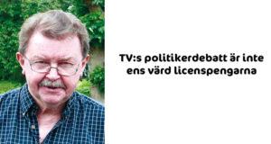 TV:s politikerdebatt är inte ens värd licenspengarna